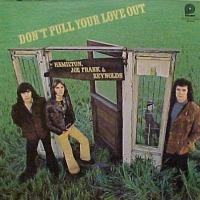 Hamilton, Joe Frank & Reynolds - Don't pull your love